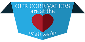 Our Core Values are at the heart of all we do.
